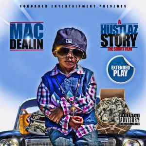 Mac Dealin A Hustlaz Story (The Short Film) EP
