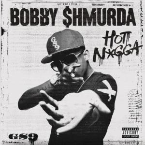 bobby-shmurda-hot-nigga